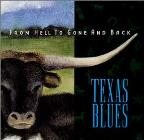 From Hell To Gone and Back (Texas Blues)