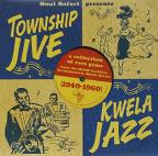 Soul Safari Presents Township Jive & Kwela Jazz 1940-1960