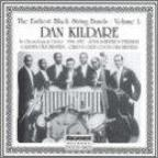 Earliest Black String Bands, Vol.1: Dan Kildare