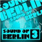 Sound Of Berlin 3 - The Finest Club Sounds Selection Of House, Electro, Minimal And Techno