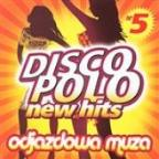 Disco Polo New Hits Vol. 5 (Odjazdowa Muza)