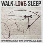 Walk, Love, Sleep