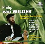 Philip van Wilder: Sacred Music; Chansons