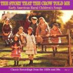 Story That the Crow Told Me, Vol. 1: Early American Rural Children's, Songs Classic