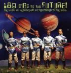 180 D'gs To The Future!: The Music Of Negativland As Performed By The 180 Gs
