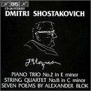 Dmitri Shostakovich: Piano Trio No. 2; String Quartet No. 8; Seven Poems by Alexander Blok