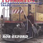Americana...Trains, Trains And More