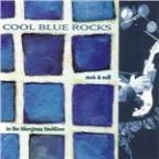 Cool Blue Rocks: Rock & Roll In the Blue Grass Tradition