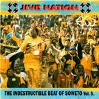 Jive Nation: The Indestructible Beat Of Soweto V.5