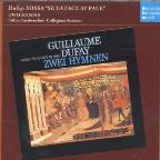 "Dufay: Missa ""Se La Face Ay Pale""; Two Hymns"