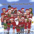 Santa Man And His Steel Band Plan