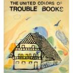 United Colors Of Trouble Books