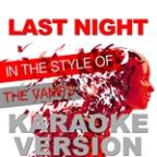 Last Night (In The Style Of The Vamps) [karaoke Version] - Single