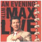 An Evening With Max-Live