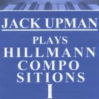 Jack Upman Plays Hillmann Compositions 1