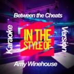 Between The Cheats (In The Style Of Amy Winehouse) [karaoke Version] - Single