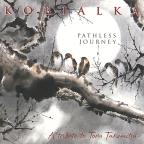 Kobialka: Pathless Journey (A Tribute to Toru Takemitsu)