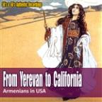 From Yerevan To California (Armenians In USA)