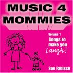 Music 4 Mommies, Vol. 1: Songs To Make You Laugh