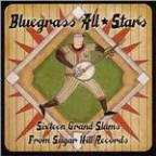 Bluegrass All Stars - Sixteen Grand Slams From Sugar Hill Records