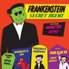 Frankenstein Secret Agent & Other Monster Hits!
