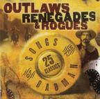 Outlaws, Renegades & Rogues: Songs of the Badman