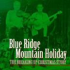 Blue Ridge Mountain Holiday: The Breaking Up Christmas Story