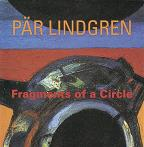 Par Lindgren: Fragments of a Circle