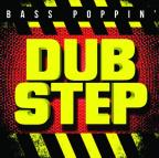 Bass Poppin Dub Step