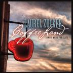 Laurel Zucker: Coffeeland