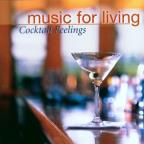 Music For Living: Cocktail Feelings
