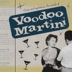 Exotic & Mysterious The Sounds Of Voodoo Martini