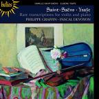 Saint-Saens & Ysaye: Rare Transcriptions for Violin and Piano