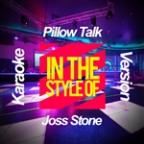 Pillow Talk (In The Style Of Joss Stone) [karaoke Version] - Single