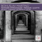 Martinu: Fantaisies symphoniques; Fresques; Juliette