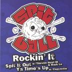 Rockin It/Spit It Out/Times Up