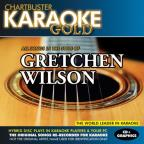Chartbuster Karaoke Gold: In the Style of Gretchen Wilson