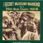 Secret Museum of Mankind, Vol. 3: Ethnic Music Classics 1925 - 1948