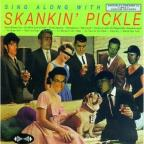 Sing Along With Skankin' Pickl