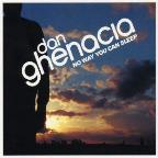 Dan Ghenacia: No Way You Can Sleep