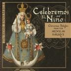 Celebremos el Nino: Christmas Delights from the Mexican Baroque