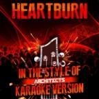 Heartburn (In The Style Of Architects) [karaoke Version] - Single