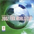 Fever Pitch: Official Music Of 2002 FIFA World Cup