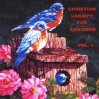 Christian Variety for Children, Vol. 1