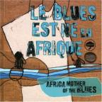 Africa: Mother Of The Blues