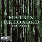 Matrix Reloaded: The Album (U.S. 2 CD Set-Enh'D-Pa Version)