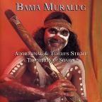 Bama Murlug (Aboriginal And Torres Strait Traditional Songs)