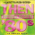 Then: Totally Oldies '80s, Vol. 5