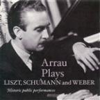 Arrau Plays Liszt, Schumann & Weber