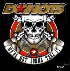We're Not Gonna Take It : Donots